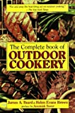 The Complete Book of Outdoor Cookery, James A. Beard and Helen Evans Brown, 1569247528