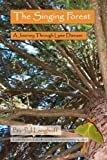 The Singing Forest, A Journey Through Lyme Disease, P. J. Langhoff, 1411695291