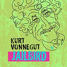 Jailbird Audiobook by Kurt Vonnegut Narrated by Richard Ferrone