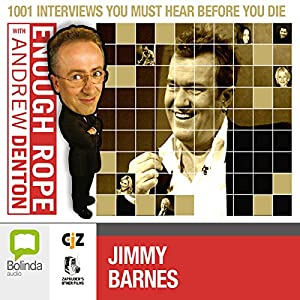 Enough Rope with Andrew Denton: Jimmy Barnes Radio/TV Program