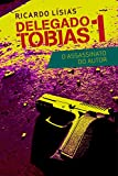 Delegado Tobias 1 – O assassinato do autor (Portuguese Edition)