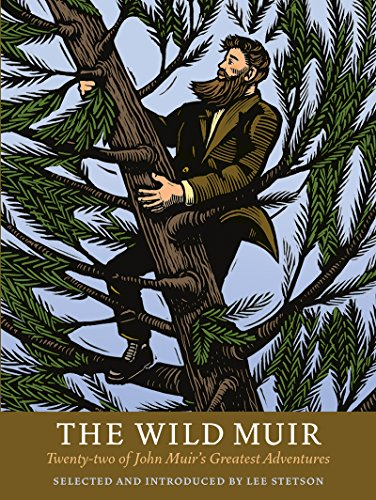 Download The Wild Muir: Twenty-Two of John Muir's Greatest Adventures