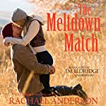 The Meltdown Match | Rachael Anderson