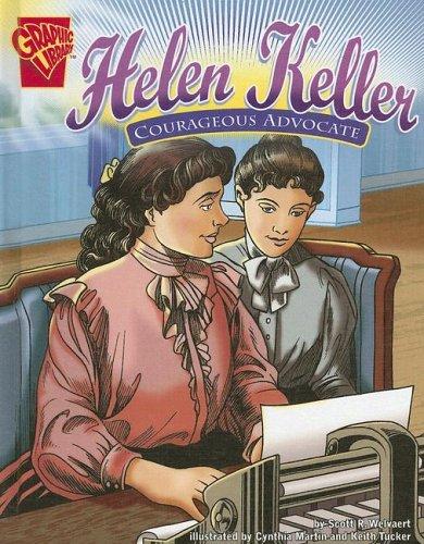 Helen Keller: Courageous Advocate (Graphic Biographies)