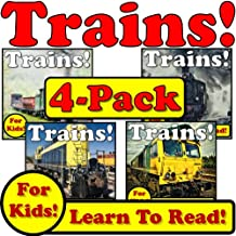 Trains 4-Pack! Learn About Trains While Learning To Read - Train Photos And Facts Make It Easy! (Over 195+ Photos of Trains)