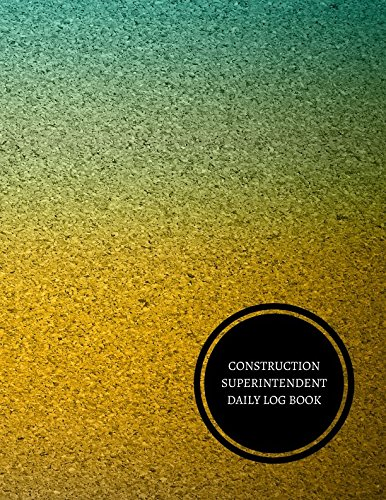 Download Construction Superintendent Daily Log Book: Construction Log Book pdf