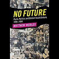 No Future: Punk, Politics and British Youth Culture, 1976–1984 book cover