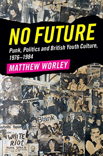 No Future: Punk, Politics and British Youth Culture, 1976–1984 (English Edition)