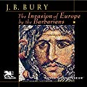 The Invasion of Europe by the Barbarians Audiobook by John Bagnell Bury Narrated by Charlton Griffin