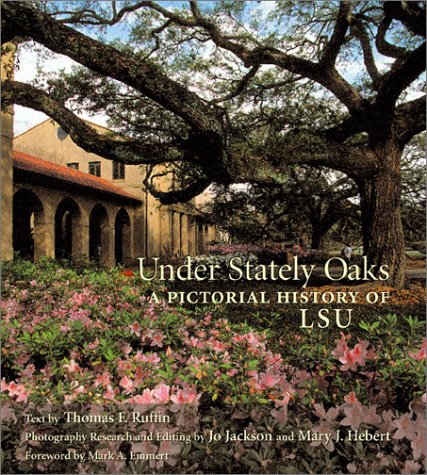 (Under Stately Oaks: A Pictorial History of Lsu)