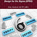 Design For Six Sigma (DFSS) Audiobook by Ade Asefeso Mcips Mba Narrated by Brian Daniel Young
