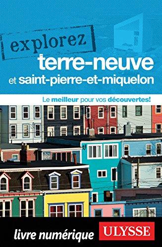 Explorez Terre-Neuve et Saint-Pierre-et-Miquelon (French Edition)