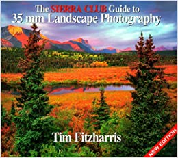 The Sierra Club Guide to 35Mm Landscape Photography: Tim