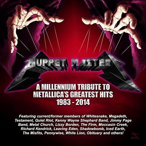 Puppet Masters: A Millennium Tribute To Metallica's Greatest Hits 1981-2014