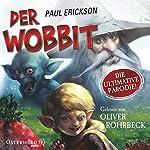 Der Wobbit: oder Einmal Hin- und Rückfahrt, bitte! | Paul Erickson