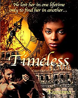 Timeless (Time After Time Book 1) by [Kassanna]