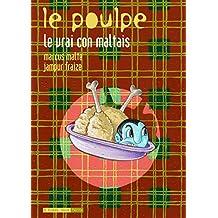 Vrai con maltais (Le): Poulpe (Le), v. 09