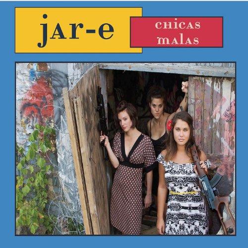 Amazon.com: Chicas Malas: Jar-E: MP3 Downloads