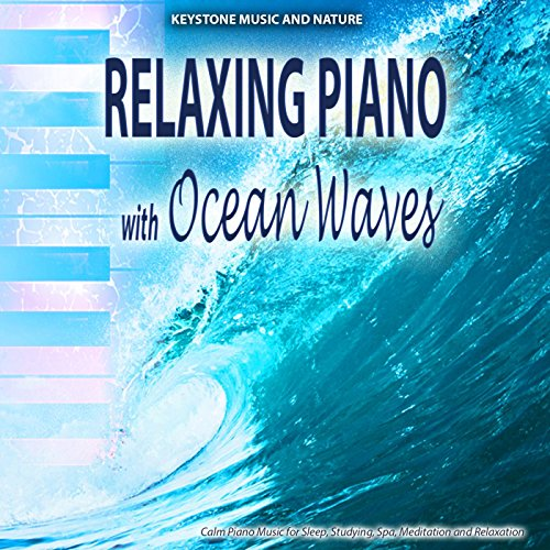 Relaxing Piano with Ocean Wave...