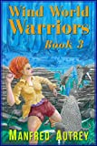 Wind World Warriors, Book 3