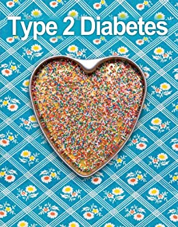 Type 2 Diabetes: Take Control Of Your Blood Sugar Level Naturally With 39 High Fiber, Healthy Carb Diabetes Recipes-Maintain Healthy Blood Sugar And Reverse ... Cookbook, Diabetes