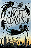 The Angel of Losses: A Novel