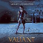 The Valiant | Lesley Livingston