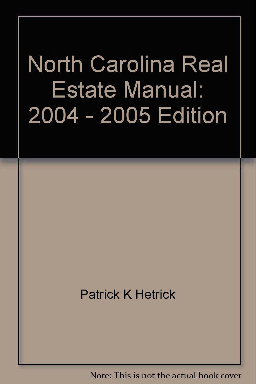 north carolina real estate manual 2004 2005 edition patrick k rh amazon com north carolina real estate manual online north carolina real estate manual 2015-16
