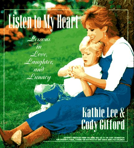 Listen To My Heart by Kathie Lee Gifford and Cody Gifford