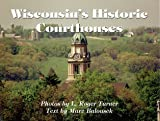 img - for Wisconsin's Historic Courthouses book / textbook / text book