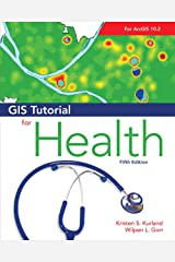 GIS Tutorial for Health: Fifth Edition (GIS Tutorials) Kindle Edition
