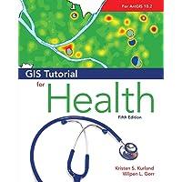 GIS Tutorial for Health: Fifth Edition (GIS Tutorials)