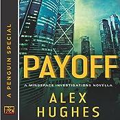 Payoff: A Mindspace Investigations Novella | Alex Hughes