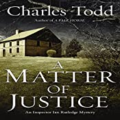 A Matter of Justice: Inspector Ian Rutledge Mysteries | Charles Todd