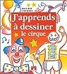 J'apprends à dessiner le cirque par Legendre