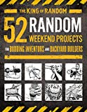img - for 52 Random Weekend Projects: For Budding Inventors and Backyard Builders book / textbook / text book