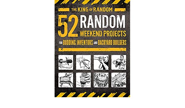 52 Random Weekend Projects: For Budding Inventors and ...