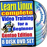 Learn Linux Complete for a Beginner Video Training and Four Certification Exams Bundle, Gentoo Edition. 8-disc DVD Set