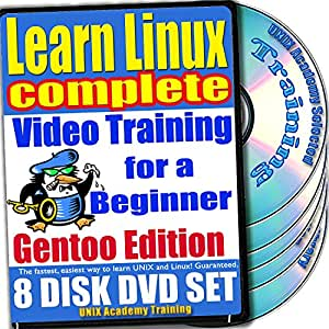 Aprenda Linux para un Aprenda Linux completo para un Video de entrenamiento para principiantes y Cuatro Bundle exámenes de certificación. Gentoo Edition. 8-disco DVD Set, Ed.2011