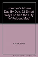 Frommer's Athens Day By Day: 22 Smart Ways To See the City [w/ Foldout Map] Paperback