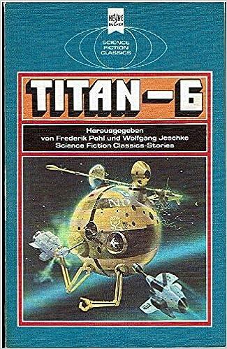 Wolfgang Jeschke, Robert Silverberg - Titan-6