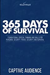 365 Days Of Survival - Readyman Edition: Foundational Critical Thinking and Skills for Personal Security, Travel Security, and Survival Paperback