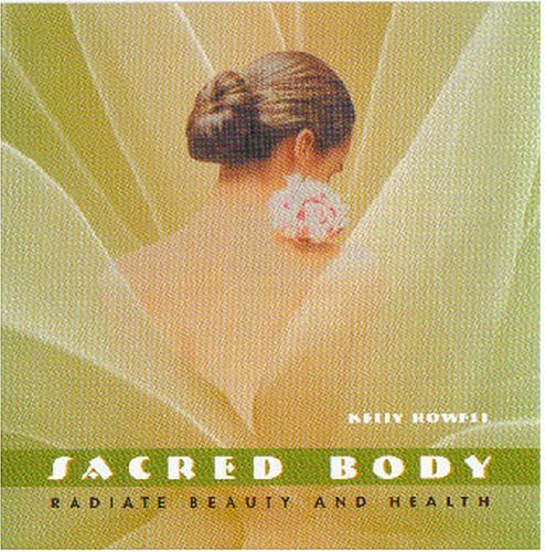 Sacred Body: Radiate Beauty and ...