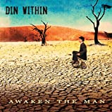 Awaken the Man by Din Within (2007-11-27)