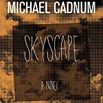 Skyscape: A Novel   Michael Cadnum