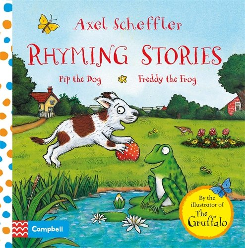 Rhyming Stories: Pip the Dog and Freddy the Frog Axel Scheffler Rhyming  Stories: Amazon.co.uk: Scheffler, Axel: Books