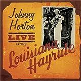 Johnny Horton: Live at the Louisiana Hayride