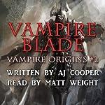 Vampire Blade: Vampire Origins, Book 2   AJ Cooper