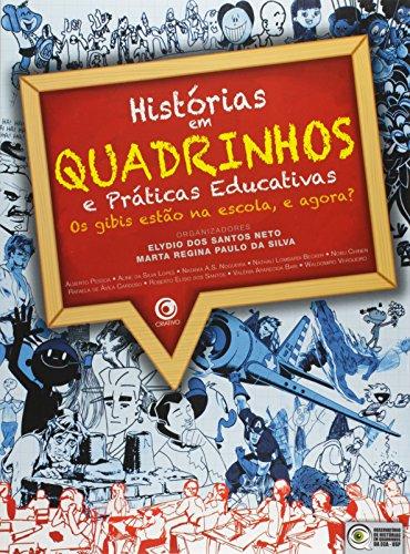 Histórias em Quadrinhos e Práticas Educativas. Os Gibis Estão na Escola, e Agora?