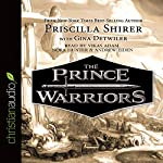 The Prince Warriors | Priscilla Shirer,Gina Detwiler